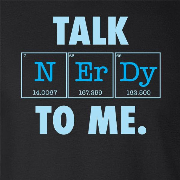 Talk Nerdy To Me - Elements Funny