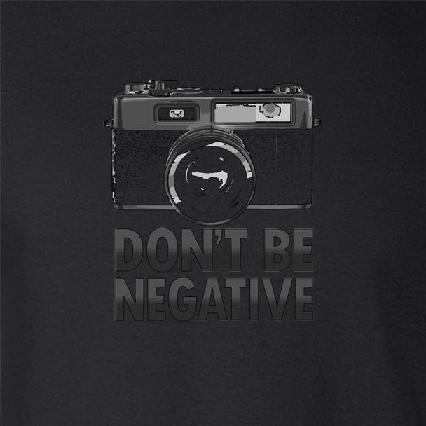 Dont Be Negative Retro Vintage Camera Funny