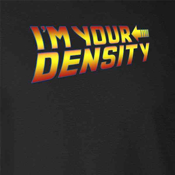 Im Your Density Quote Funny Time Travel