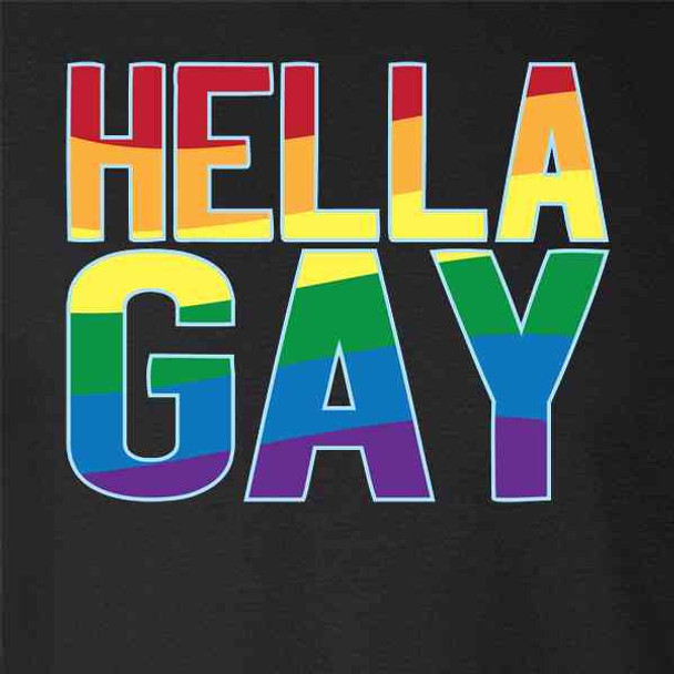 Hella Gay Rainbow Flag Pride LGBTQ
