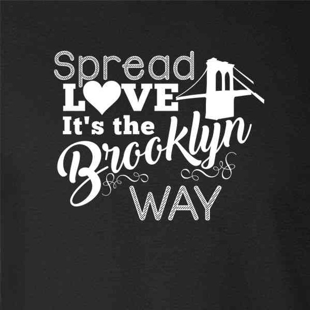 Spread Love It's The Brooklyn Way