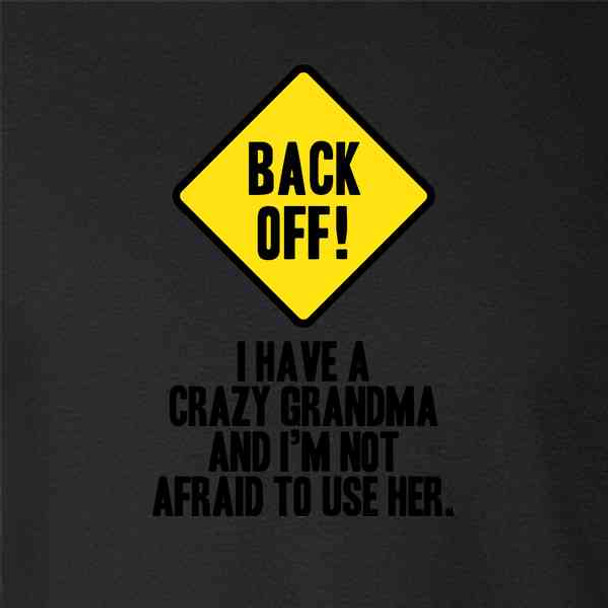 Back Off I Have A Crazy Grandma Gift For Mom