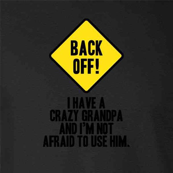 Back Off I Have A Crazy Grandpa Warning Funny