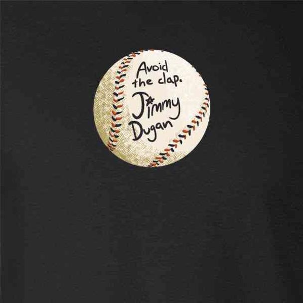 Avoid The Clap Jimmy Dugan Baseball Autograph