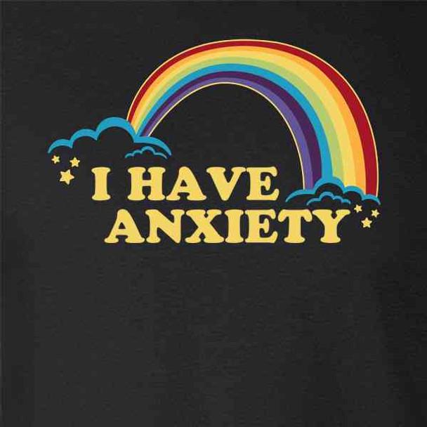I Have Anxiety Rainbow