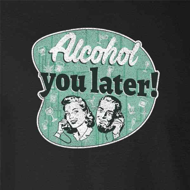 Alcohol You Later!