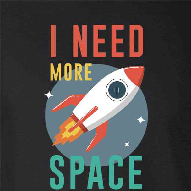 I Need More Space Rocket Graphic Funny