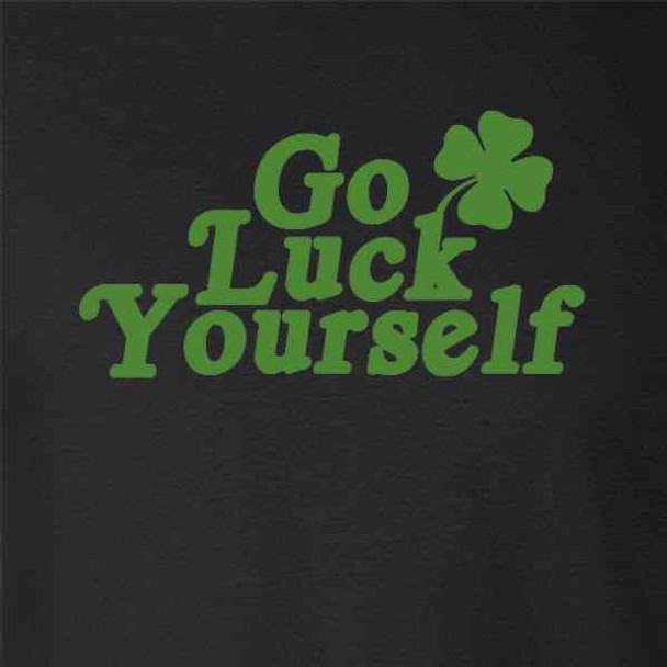Go Luck Yourself St. Patrick's Day Funny
