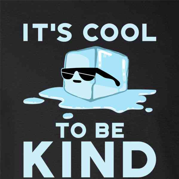 It's Cool To Be Kind Cute Choose Kindness