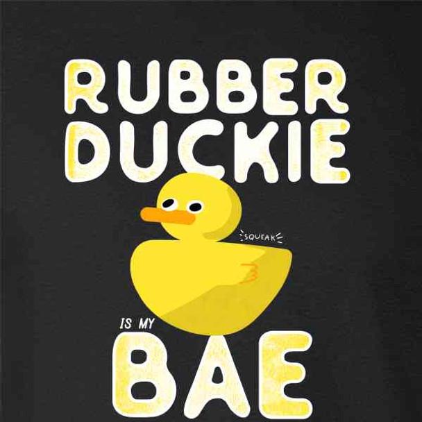 Rubber Duckie Is My Bae Funny Cute