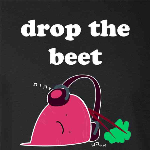 Drop The Beet Funny