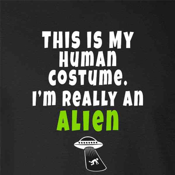 This Is My Human I'm Really An Alien Costume