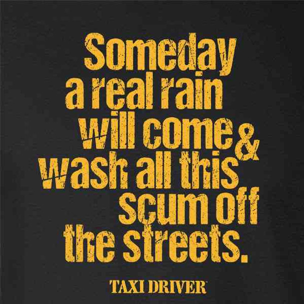 Taxi Driver A Real Rain Travis Bickle Movie Quote
