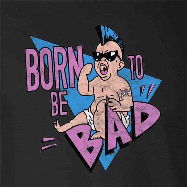 Born To Be Bad Funny Retro Vintage Style 80s