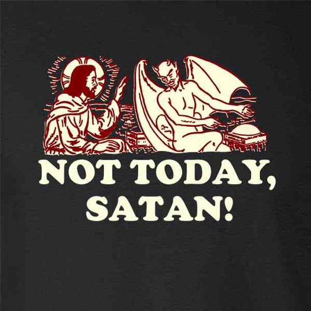 Not Today Satan Jesus Funny Dank Christian Meme