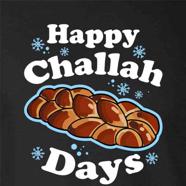 99e235fb Happy Challah Days Funny Hanukkah - Pop Threads