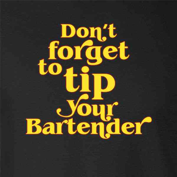 Dont Forget To Tip Your Bartender Funny Retro