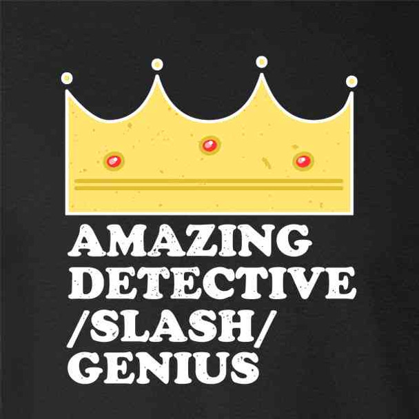 Amazing Detective Slash Genius Funny