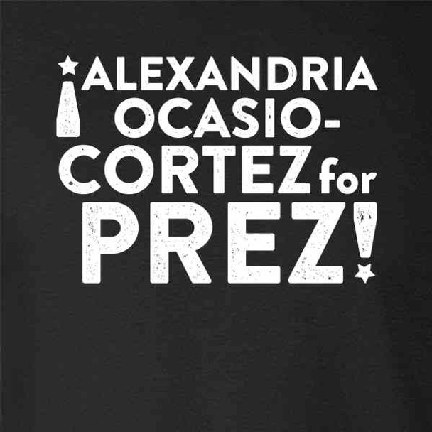 Alexandria Ocasio Cortez For Prez! President