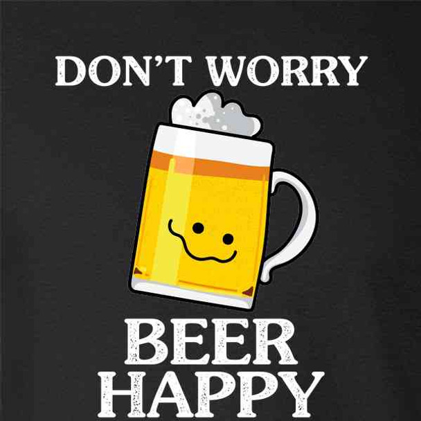 Don't Worry Beer Happy Funny St. Patrick's Day