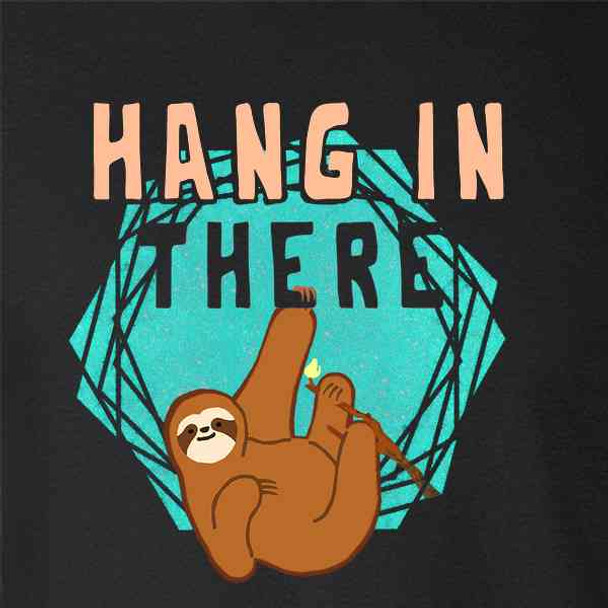Hang In There Sloth Cute Funny