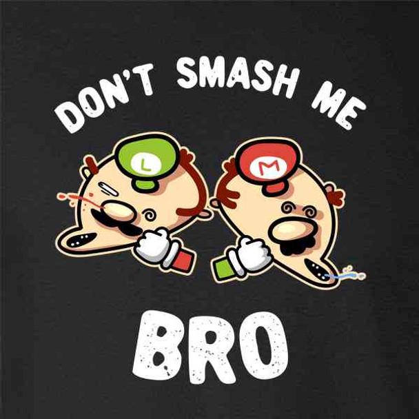Dont Smash Me Bro Video Gaming Funny