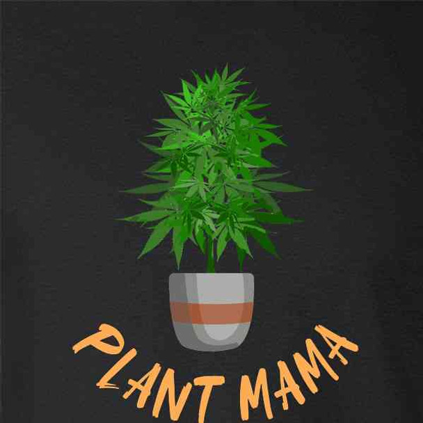 Plant Mama Marijuana Pot Home Grown 420