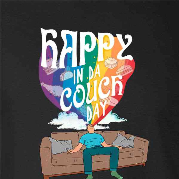 Happy In Da Couch Day Weed High 420 Indica