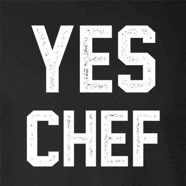 Yes Chef! Large Text Cooking Funny