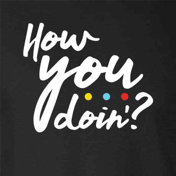 How You Doin? 90s Quote Funny Retro