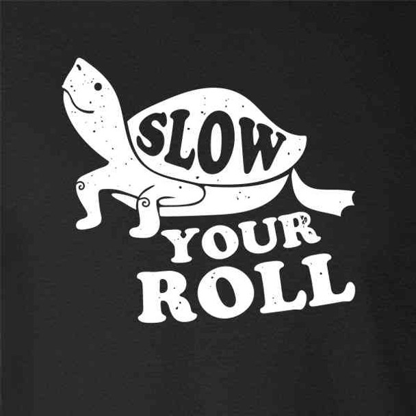 Slow your Roll Turtle Funny Retro