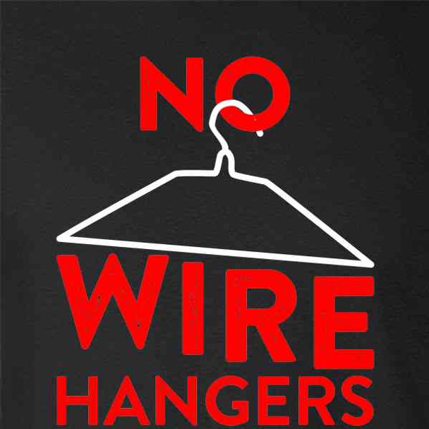 No Wire Hangers Pro-Choice Feminist