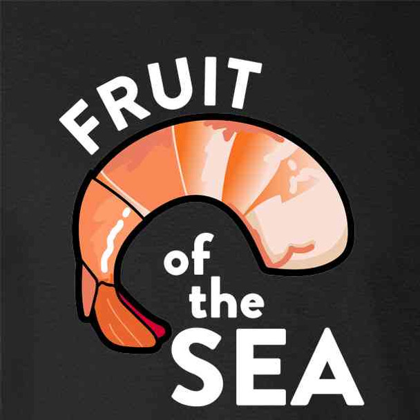 Shrimp Fruit of the Sea Quote Funny