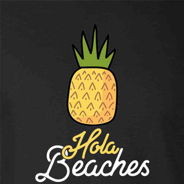 Hola Beaches Pineapple Funny Vacation Graphic
