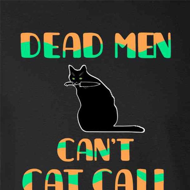 Dead Men Cant Catcall Feminist Female Empowerment