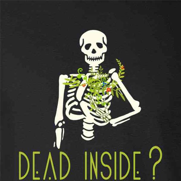Dead Inside? Skeleton Plants Green Thumb Funny Creepy