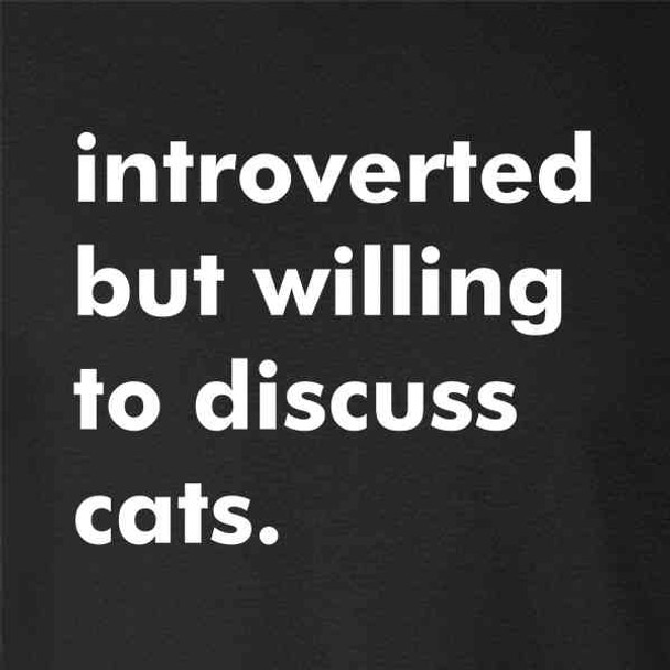 Introverted But Willing To Discuss Cats Funny Kitty Lover Pet