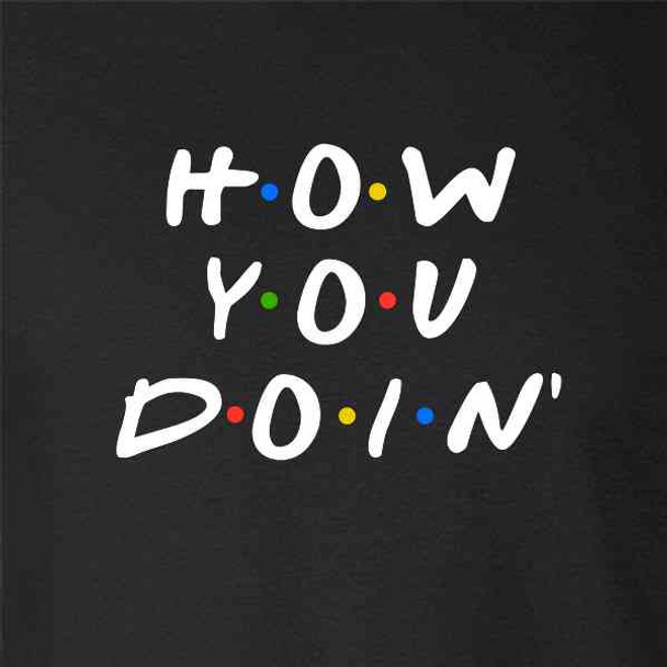 How You Doin Quote Funny 90s Retro