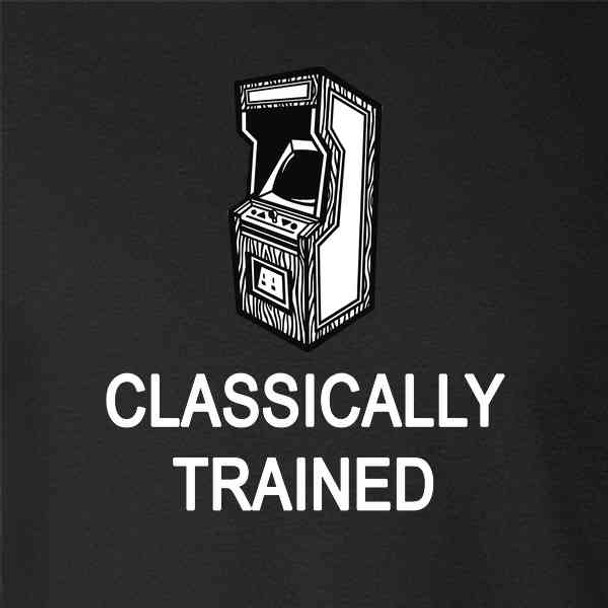 Classically Trained Arcade Video Game Funny Retro