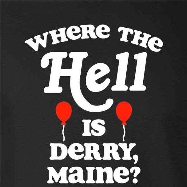 Where The Hell Is Derry Maine Clown Horror Quote