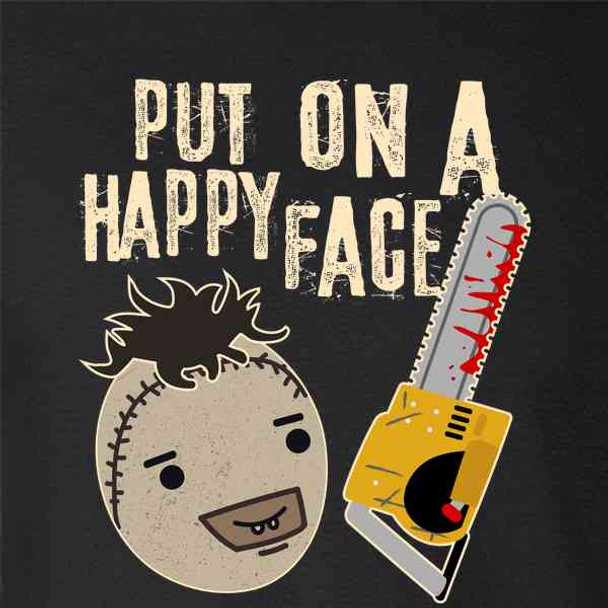 Put On A Happy Face Chainsaw Funny Horror Movie