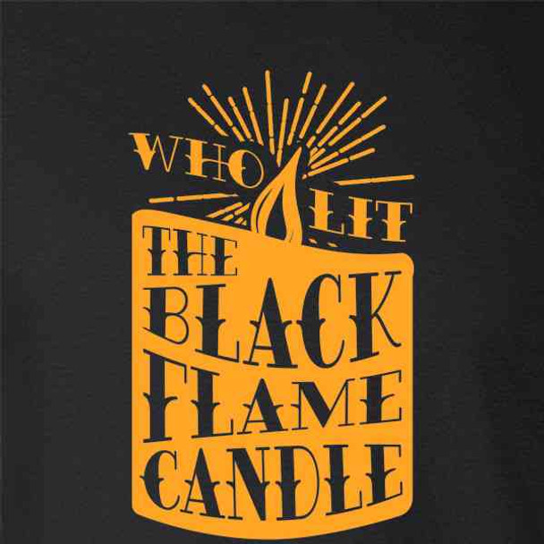 Who Lit The Black Flame Candle Witch Halloween