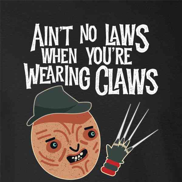 Aint No Laws When Youre Wearing Claws Halloween