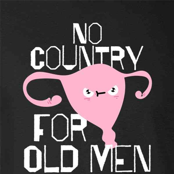 No Country For Old Men Uterus Feminist Funny