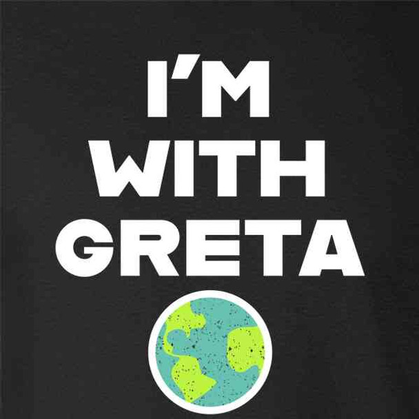 I'm With Greta Planet Earth Green Climate Activist