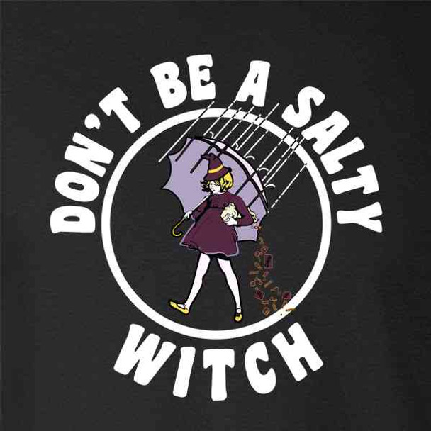 Don't Be A Salty Witch Funny Halloween Meme