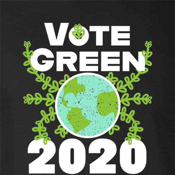 Vote Green 2020 Climate Change Earth Election