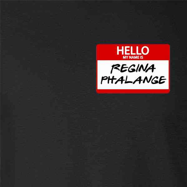 Hello My Name is Regina Phalange Funny 90s