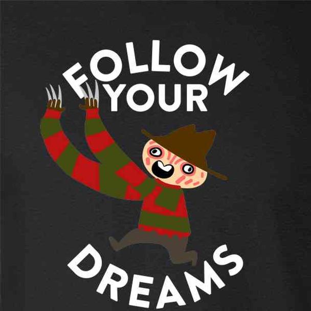 Freddy Follow Your Dreams Funny Horror Cute