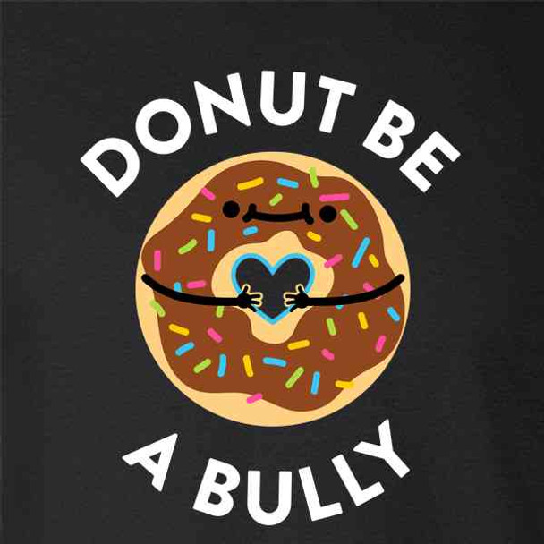Donut Be A Bully Cute Be Kind Friendship Kindness